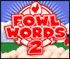 Fowl Words 2